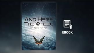 Elite Dangerous: And Here The Wheel (eBook)